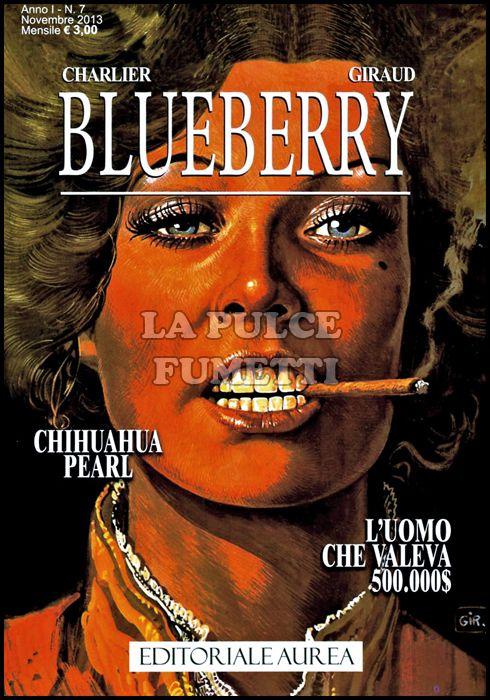 BLUEBERRY #     7: CHIHUAHUA PEARL - L'UOMO CHE VALEVA 500.000 $