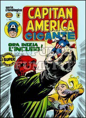 CAPITAN AMERICA GIGANTE #    13: ORA INIZIA L'INCUBO!