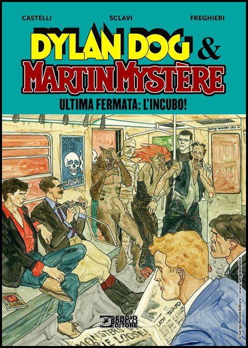 DYLAN DOG & MARTIN MYSTERE: ULTIMA FERMATA: L'INCUBO - CARTONATO