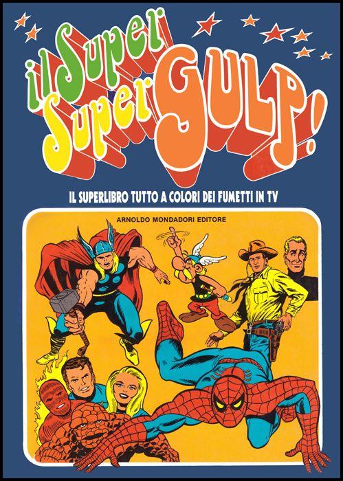 IL SUPER SUPER GULP! - IL SUPERLIBRO TUTTO A COLORI DEI FUMETTI IN TV