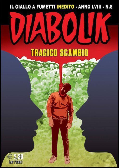 DIABOLIK ORIGINALE ANNO 58 #     8: TRAGICO SCAMBIO
