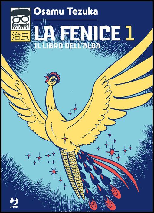 OSAMUSHI COLLECTION - LA FENICE #     1 - IL LIBRO DELL'ALBA