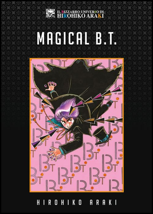 IL BIZZARRO UNIVERSO DI HIROHIKO ARAKI #     1 - MAGICAL B. T.