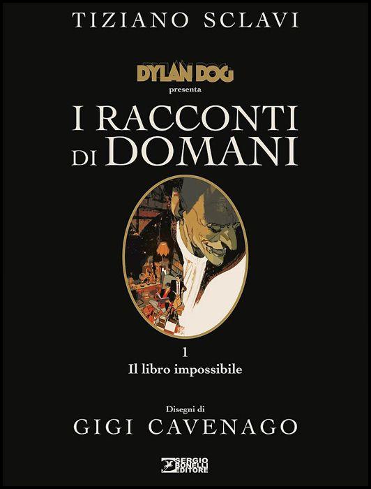 DYLAN DOG PRESENTA I RACCONTI DI DOMANI #     1: IL LIBRO IMPOSSIBILE