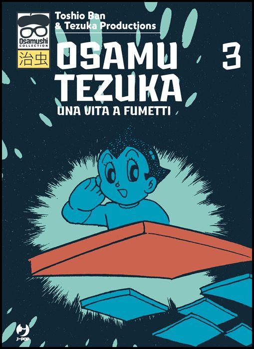 OSAMUSHI COLLECTION - OSAMU TEZUKA UNA VITA A FUMETTI #     3