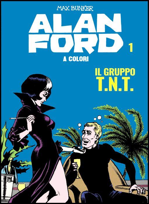 ALAN FORD A COLORI #     1: IL GRUPPO T.N.T.+ FIGURINE