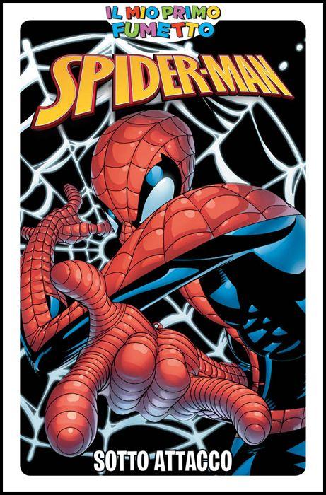 IL MIO PRIMO FUMETTO - SPIDER-MAN: SOTTO ATTACCO