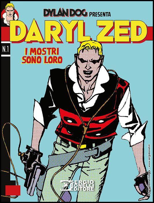 DYLAN DOG PRESENTA - DARYL ZED #     1: I MOSTRI SONO LORO