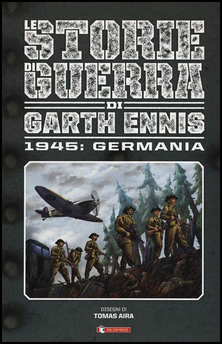 LE STORIE DI GUERRA DI GARTH ENNIS #     5 - 1945: GERMANIA
