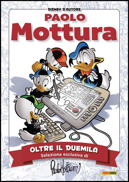 DISNEY D'AUTORE #     4 - PAOLO MOTTURA 2 ( DI 2 ) - OLTRE IL DUEMILA