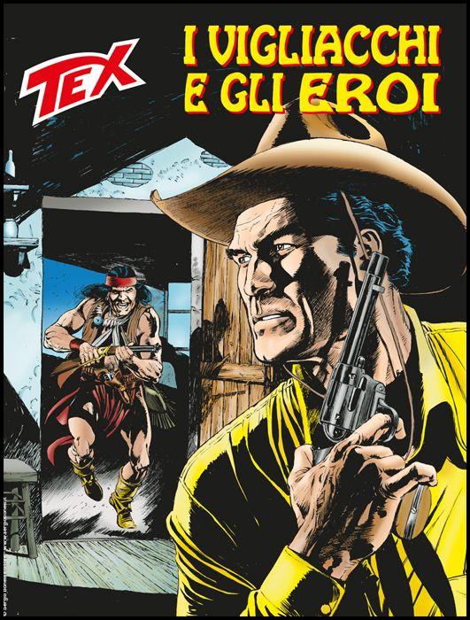TEX GIGANTE #   711: I VIGLIACCHI E GLI EROI