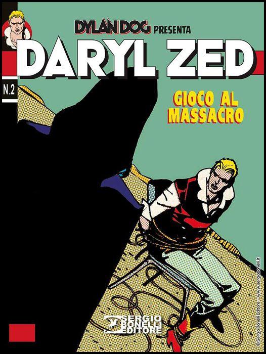 DYLAN DOG PRESENTA - DARYL ZED #     2: GIOCO AL MASSACRO