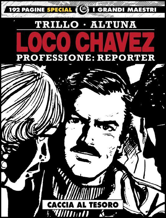 I GRANDI MAESTRI SPECIAL #    36 - LOCO CHAVEZ - PROFESSIONE: REPORTER 2: CACCIA AL TESORO