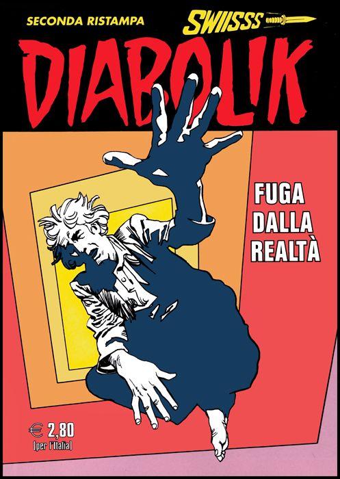 DIABOLIK SWIISSS #   307: FUGA DALLA REALTÀ