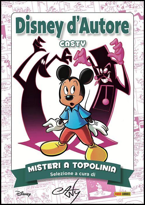 DISNEY D'AUTORE #     5 - CASTY 1 ( DI 2 ) - MISTERI A TOPOLINIA