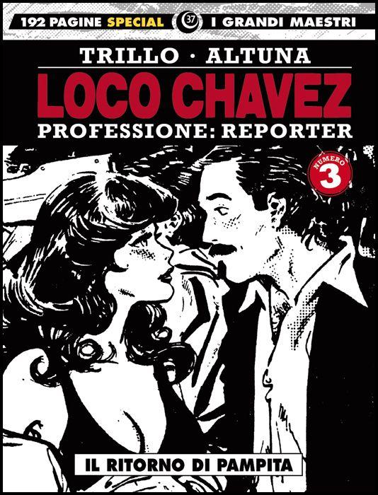 I GRANDI MAESTRI SPECIAL #    37 - LOCO CHAVEZ - PROFESSIONE: REPORTER 3: IL RITORNO DI PAMPITA