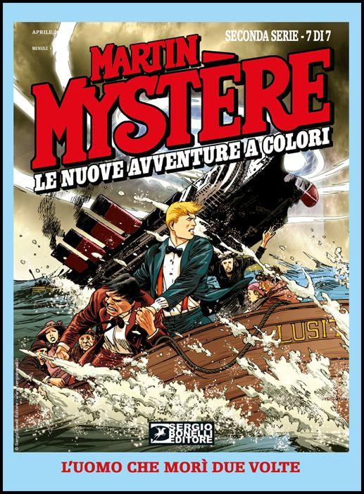 MARTIN MYSTERE GIGANTE #    32 - MARTIN MYSTERE - LE NUOVE AVVENTURE A COLORI 2A SERIE 7: L'UOMO CHE MORÌ DUE VOLTE
