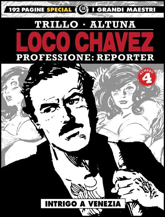 I GRANDI MAESTRI SPECIAL #    38 - LOCO CHAVEZ - PROFESSIONE: REPORTER 4: INTRIGO A VENEZIA