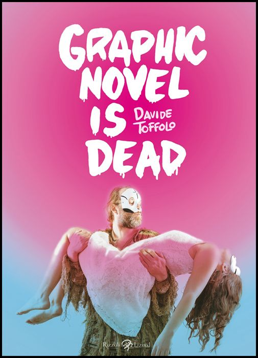 GRAPHIC NOVEL IS DEAD - 3A EDIZIONE