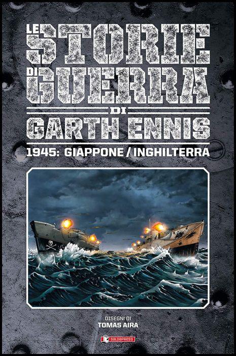 LE STORIE DI GUERRA DI GARTH ENNIS #     6 - 1945: GIAPPONE/INGHILTERRA