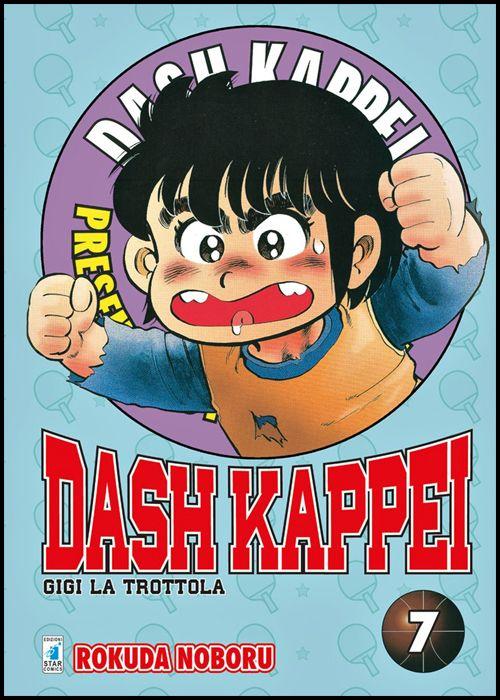 DASH KAPPEI - GIGI LA TROTTOLA NEW EDITION #     7