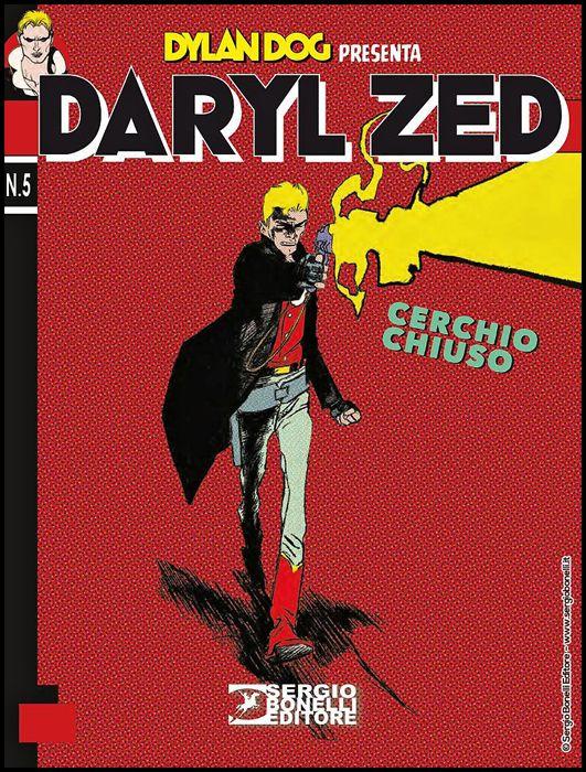 DYLAN DOG PRESENTA - DARYL ZED #     5: CERCHIO CHIUSO