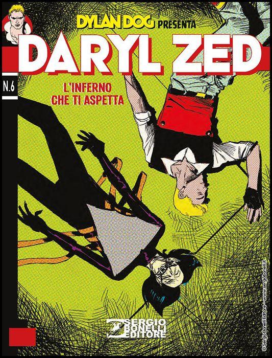 DYLAN DOG PRESENTA - DARYL ZED #     6: L'INFERNO CHE TI ASPETTA