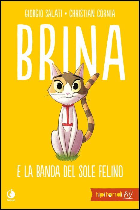 TIPITONDI PIÙ #     1 - BRINA E LA BANDA DEL SOLE FELINO