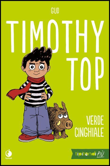TIPITONDI PIÙ #     3 - TIMOTHY TOP: VERDE CINGHIALE