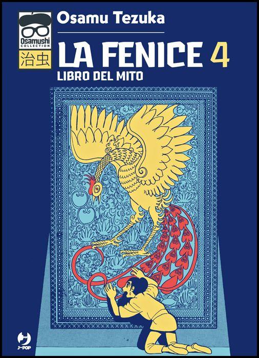 OSAMUSHI COLLECTION - LA FENICE #     4 - LIBRO DEL MITO