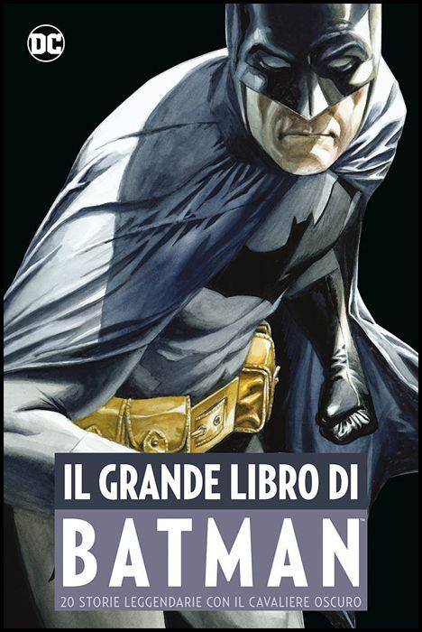 DC COMICS ANTHOLOGY - IL GRANDE LIBRO DI BATMAN - 20 STORIE LEGGENDARIE CON IL CAVALIERE OSCURO