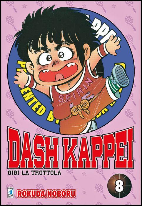 DASH KAPPEI - GIGI LA TROTTOLA NEW EDITION #     8