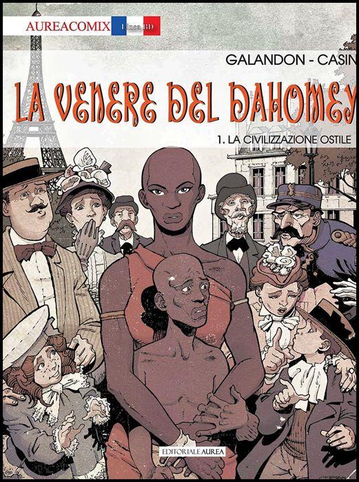 AUREACOMIX LINEA BD #    56 - LA VENERE DEL DAHOMEY 1: LA CIVILIZZAZIONE OSTILE