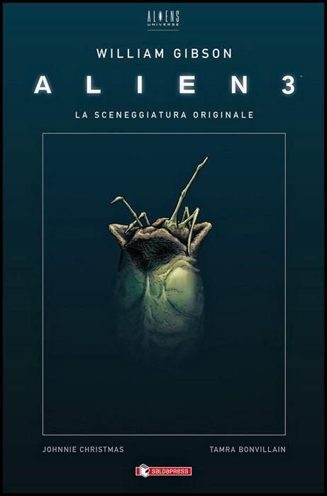 ALIENS UNIVERSE #     9 - ALIEN 3 DI WILLIAM GIBSON - LA SCENEGGIATURA ORIGINALE - CARTONATO