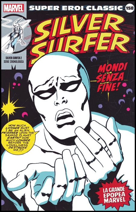 MARVEL - SUPER EROI CLASSIC #   158 - SILVER SURFER 2: MONDI SENZA FINE!