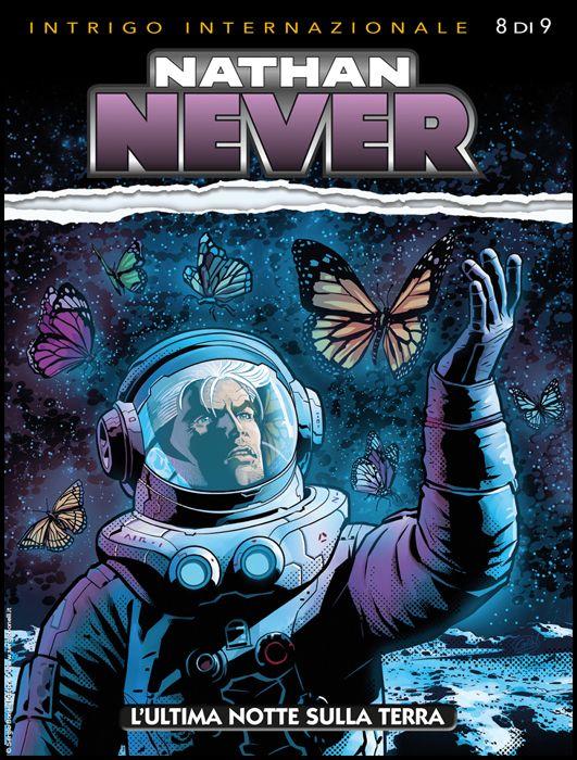 NATHAN NEVER #   350: L'ULTIMA NOTTE SULLA TERRA - INTRIGO INTERNAZIONALE 8 (DI 9)