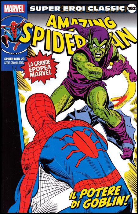 MARVEL - SUPER EROI CLASSIC #   162 - SPIDER-MAN 23: IL POTERE DI GOBLIN!
