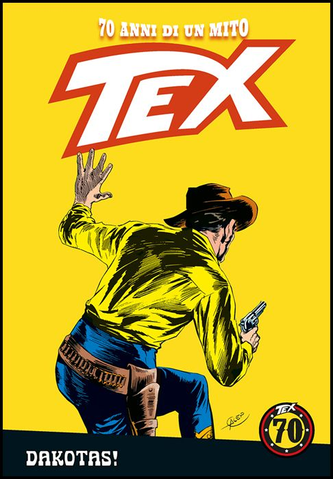 TEX - 70 ANNI DI UN MITO #   122: DAKOTAS!