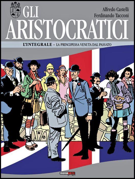 GLI ARISTOCRATICI - L'INTEGRALE #     9: LA PRINCIPESSA VENUTA DAL PASSATO