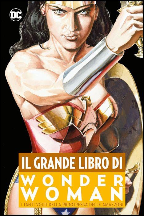 DC COMICS ANTHOLOGY - IL GRANDE LIBRO DI WONDER WOMAN