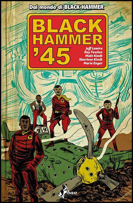 BLACK HAMMER PRESENTA - BLACK HAMMER '45
