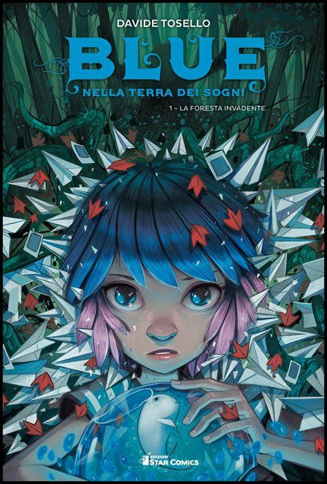 STAR COMICS PRESENTA EXTRA #    11 - BLUE NELLA TERRA DEI SOGNI 1: LA FORESTA INVADENTE