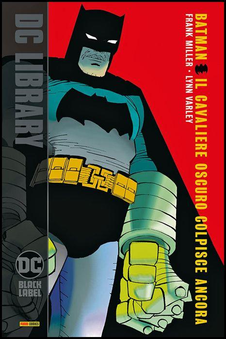 DC BLACK LABEL LIBRARY - BATMAN: IL CAVALIERE OSCURO COLPISCE ANCORA