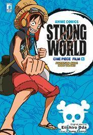 ONE PIECE STRONG WORLD: IL FILM - ANIME COMICS 1/2 COMPLETA NUOVI