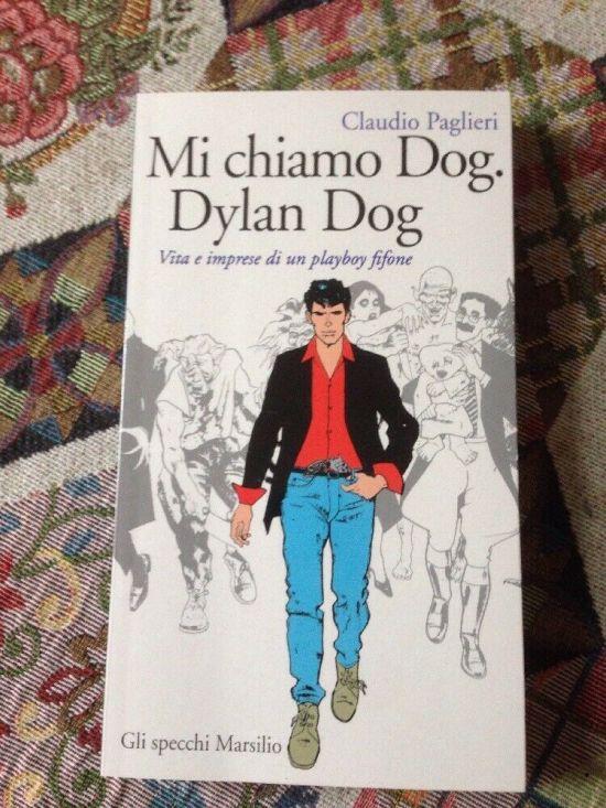 MI CHIAMO DYLAN DOG : VITA E IMPRESE DI UN PLAY BOY FIFONE