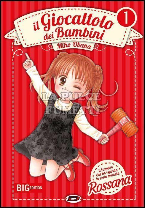 IL GIOCATTOLO DEI BAMBINI (ROSSANA) BIG EDITION  1/7 COMPLETA NUOVI