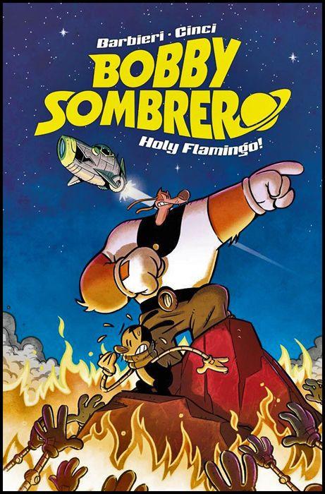 BOBBY SOMBRERO: HOLY FLAMINGO!