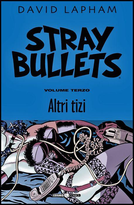 COSMO COMICS #    98 - STRAY BULLETS 3: ALTRI TIZI