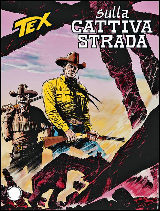 TEX GIGANTE #   720: SULLA CATTIVA STRADA