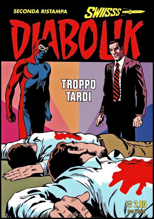 DIABOLIK SWIISSS #   312: TROPPO TARDI